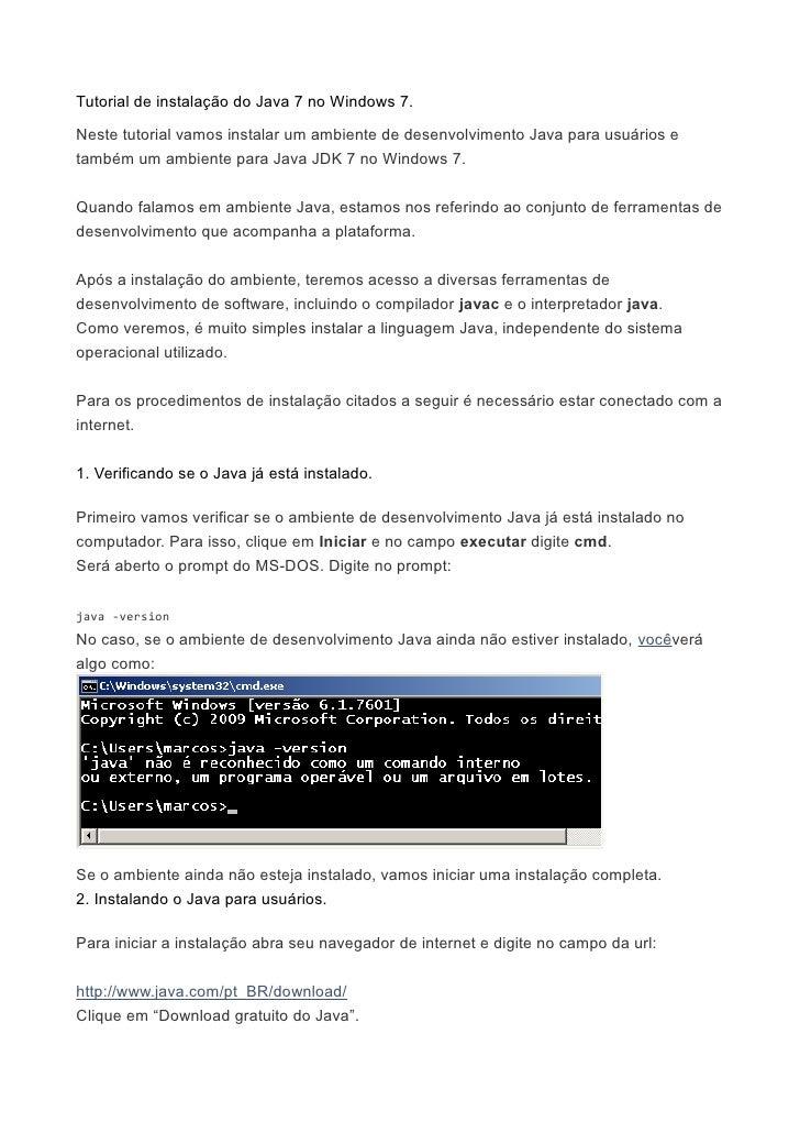 Tutorial de instalação do Java 7 no Windows 7.Neste tutorial vamos instalar um ambiente de desenvolvimento Java para usuár...