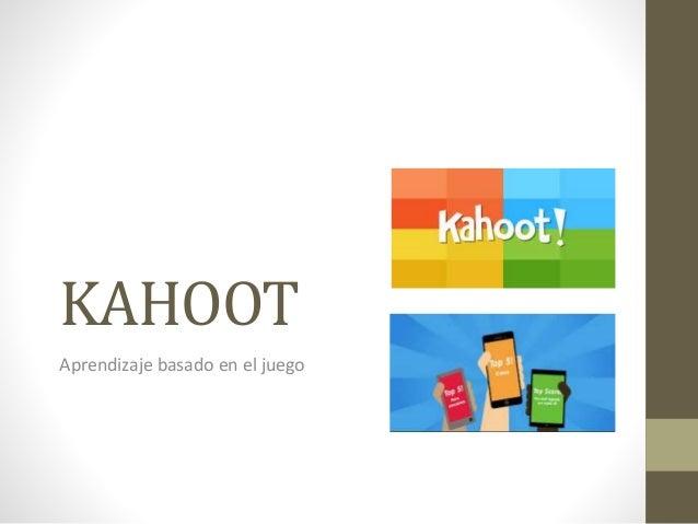 KAHOOT Aprendizaje basado en el juego