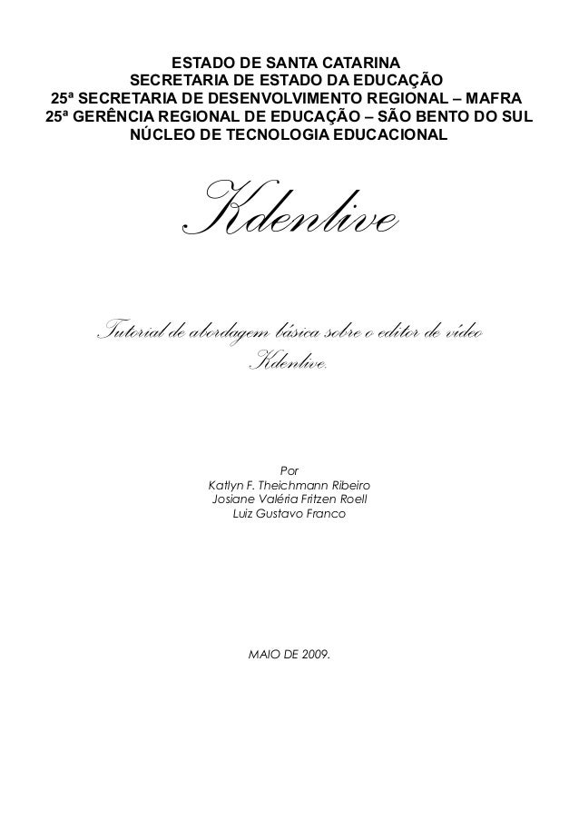 Kdenlive Tutorial de abordagem básica sobre o editor de vídeo Kdenlive. Por Katlyn F. Theichmann Ribeiro Josiane Valéria F...