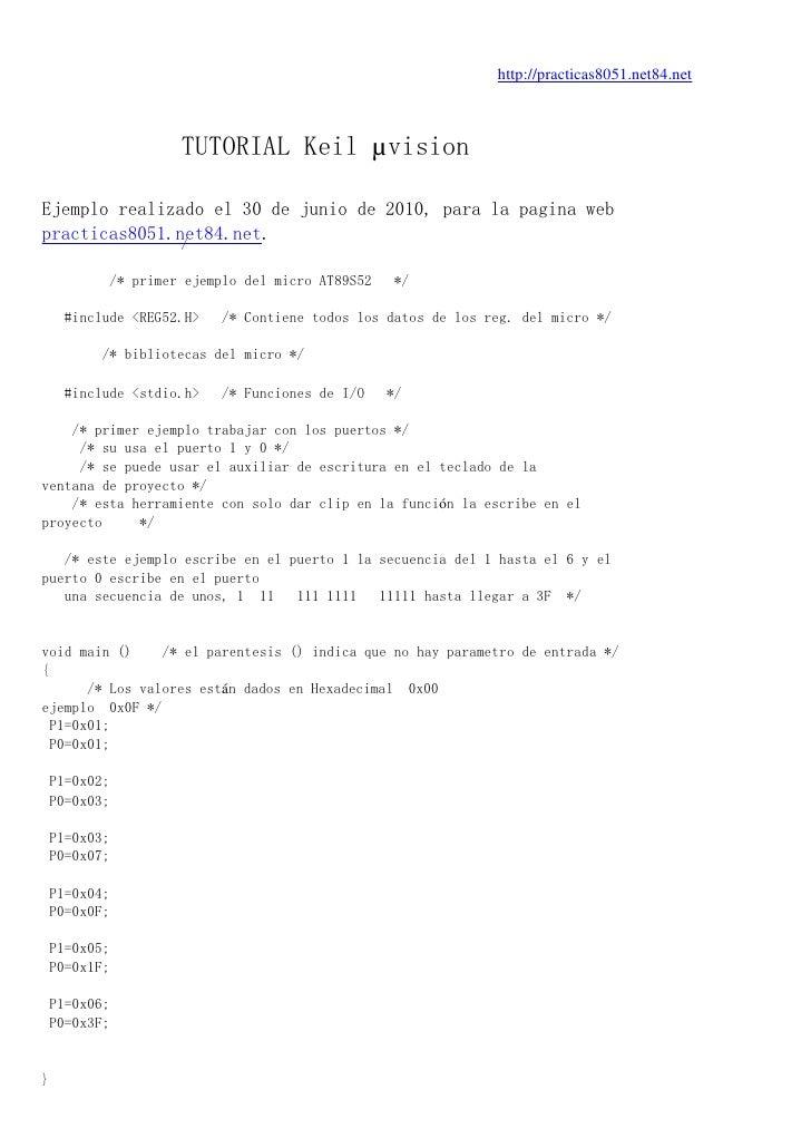 http://practicas8051.net84.net                       TUTORIAL Keil µvision  Ejemplo realizado el 30 de junio de 2010, para...