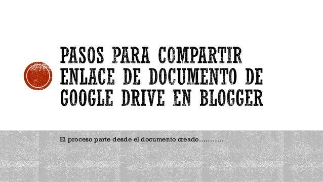 El proceso parte desde el documento creado………..