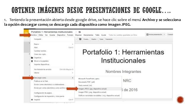 1. Teniendo la presentación abierta desde google drive, se hace clic sobre el menú Archivo y se selecciona la opción desca...