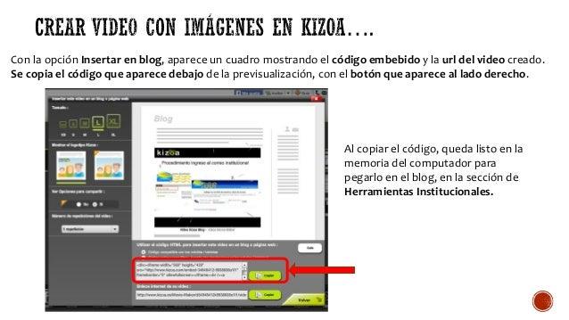 Con la opción Insertar en blog, aparece un cuadro mostrando el código embebido y la url del video creado. Se copia el códi...