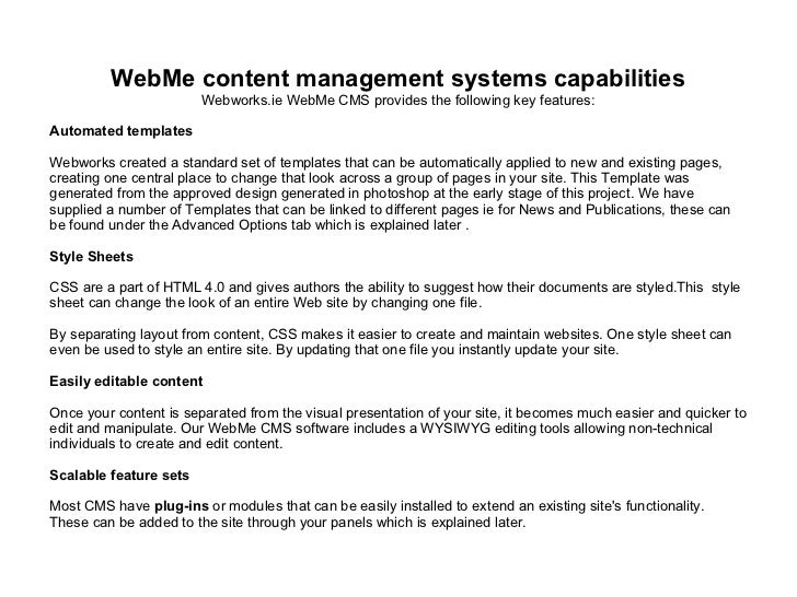 WebMe content management systems capabilities Webworks.ie WebMe CMS provides the following key features: Automated templat...