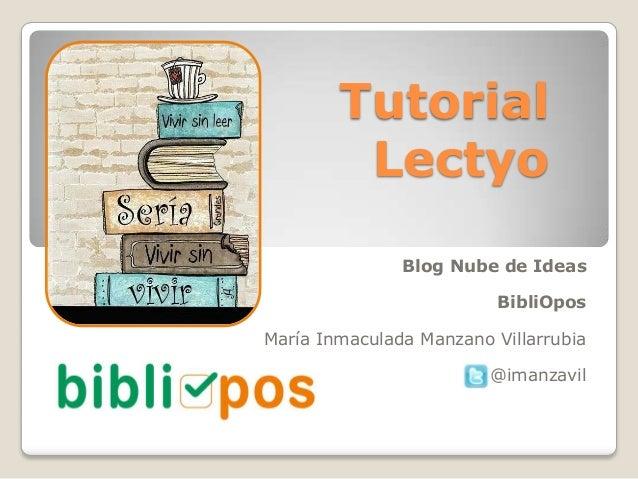 Tutorial Lectyo Blog Nube de Ideas BibliOpos María Inmaculada Manzano Villarrubia  @imanzavil