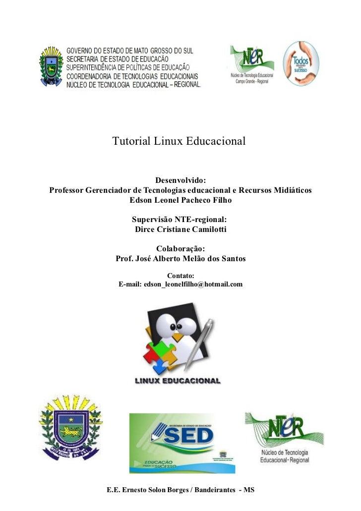 Tutorial Linux Educacional                            Desenvolvido:Professor Gerenciador de Tecnologias educacional e Recu...