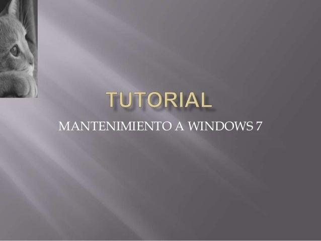 MANTENIMIENTO A WINDOWS 7