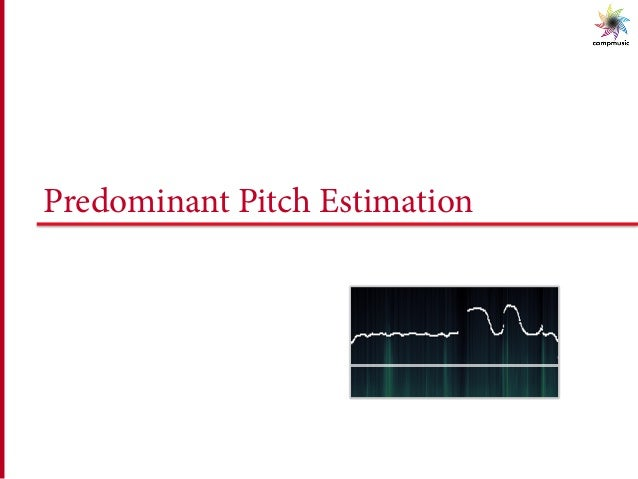 Predominant Pitch Estimation