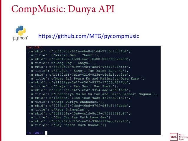 CompMusic: Dunya API hTps://github.com/MTG/pycompmusic
