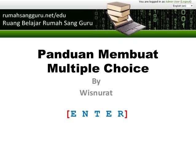 Panduan Membuat Multiple Choice By Wisnurat [E N T E R]