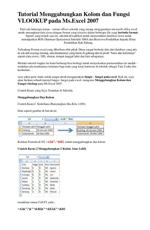 Tutorial Menggabungkan Kolom dan Fungsi VLOOKUP pada Ms.Excel 2007 Pasti ada beberapa teman – teman officer sekolah yang s...