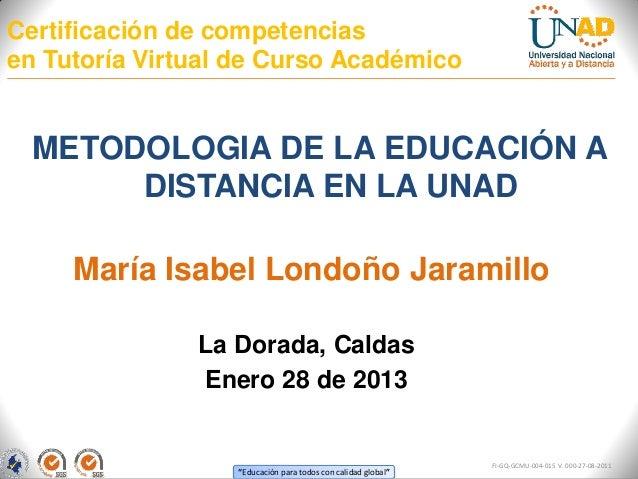 Certificación de competenciasen Tutoría Virtual de Curso Académico METODOLOGIA DE LA EDUCACIÓN A      DISTANCIA EN LA UNAD...