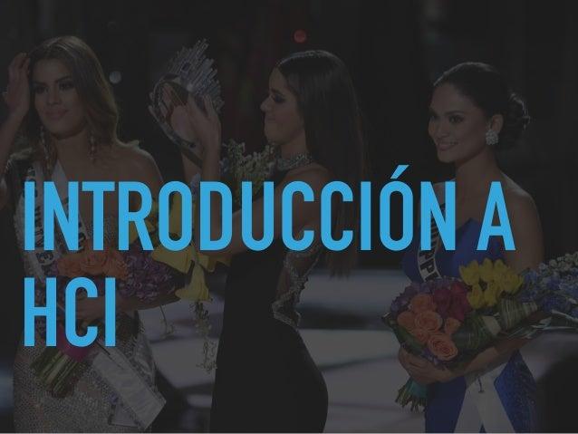 Tutorial de Introducción a HCI (MexIHC 2016) Slide 2
