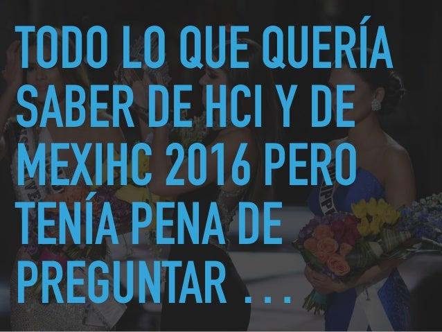 Tutorial de Introducción a HCI (MexIHC 2016) Slide 3