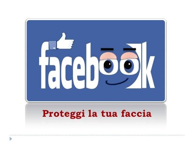 Proteggi la tua faccia