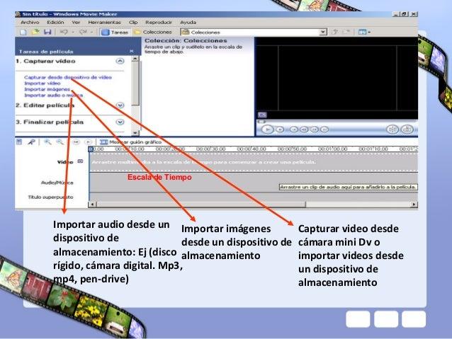 Escala de TiempoImportar audio desde un Importar imágenes             Capturar video desdedispositivo de              desd...