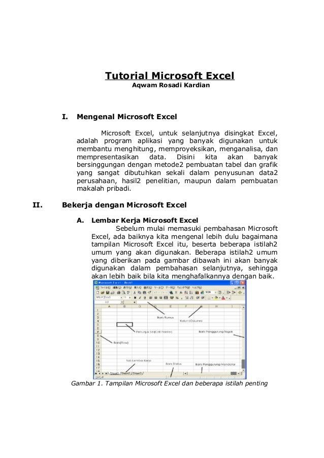 Tutorial Microsoft Excel Aqwam Rosadi Kardian  I.  Mengenal Microsoft Excel Microsoft Excel, untuk selanjutnya disingkat E...