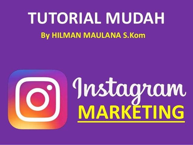 TUTORIAL MUDAH MARKETING By HILMAN MAULANA S.Kom