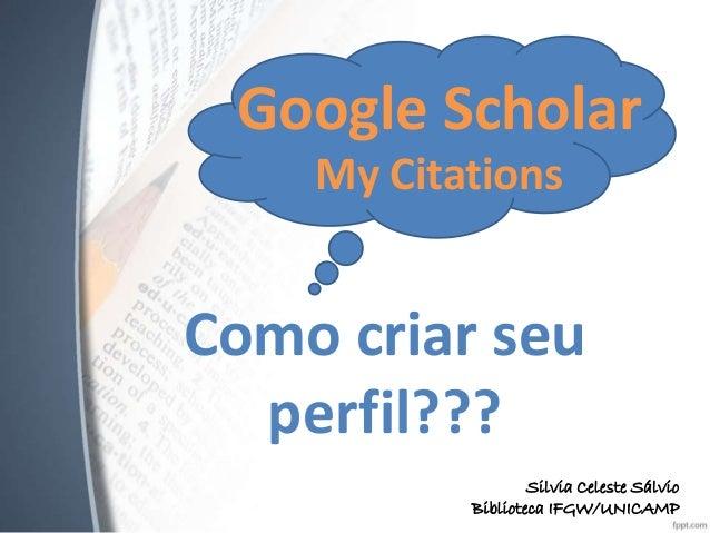Criar perfil no my citations do google scholar tutorial google scholar my citations silvia celeste slvio biblioteca ifgw stopboris Image collections