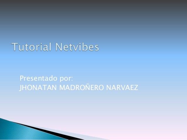 Presentado por:  JHONATAN MADROÑERO NARVAEZ