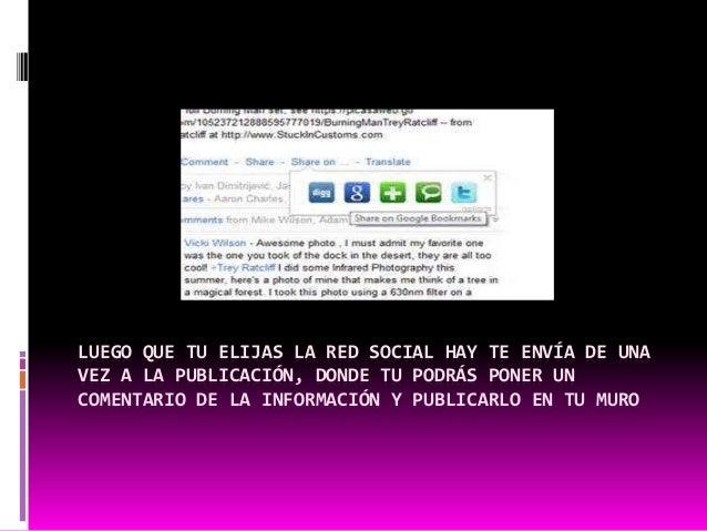 LUEGO QUE TU ELIJAS LA RED SOCIAL HAY TE ENVÍA DE UNA  VEZ A LA PUBLICACIÓN, DONDE TU PODRÁS PONER UN  COMENTARIO DE LA IN...
