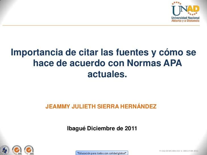 Importancia de citar las fuentes y cómo se    hace de acuerdo con Normas APA                 actuales.       JEAMMY JULIET...