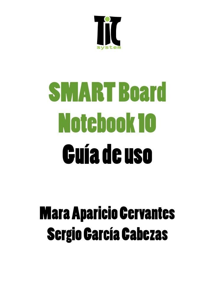 SMART Board   Notebook 10   Guía de uso  Mara Aparicio Cervantes  Sergio García Cabezas