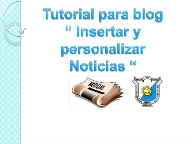 """Agregar gadget"""" Actualidad """"Entrar al blog correspondiente """" ir a la pestaña de diseño """""""