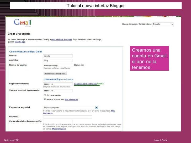 Tutorial nueva interfaz Blogger Creamos una cuenta en Gmail si aún no la tenemos.