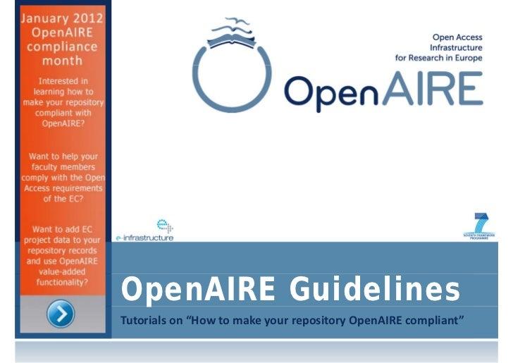 """OpenAIRE GuidelinesTutorialson""""HowtomakeyourrepositoryOpenAIREcompliant"""""""