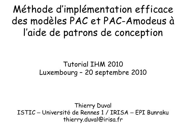 Méthode d'implémentation efficace des modèles PAC et PAC-Amodeus à l'aide de patrons de conception Thierry Duval ISTIC – U...