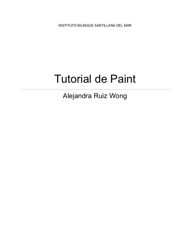 """INSTITUTO BILINGUE SANTILLANA DEL MARTutorial de PaintAlejandra Ruiz Wong<br />Tabla de contenido TOC o """"1-3"""" h z u Home P..."""