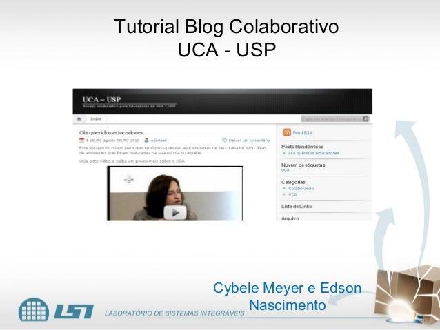 Tutorial Blog Colaborativo UCA - USP Cybele Meyer e Edson Nascimento