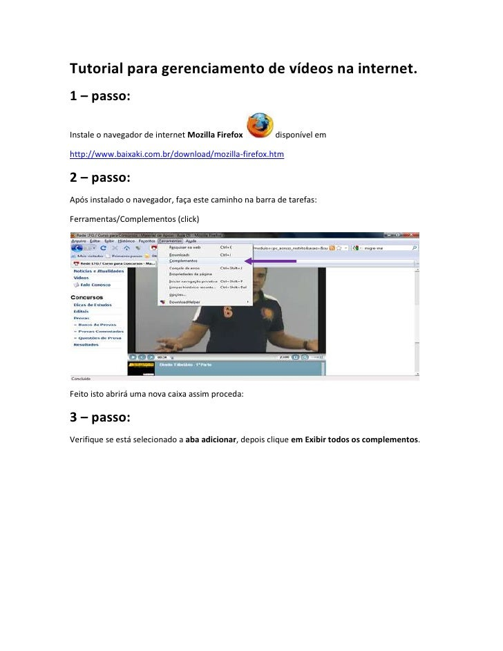 Tutorial para gerenciamento de vídeos na internet.<br />1 – passo:<br />Instale o navegador de internet Mozilla Firefox  d...
