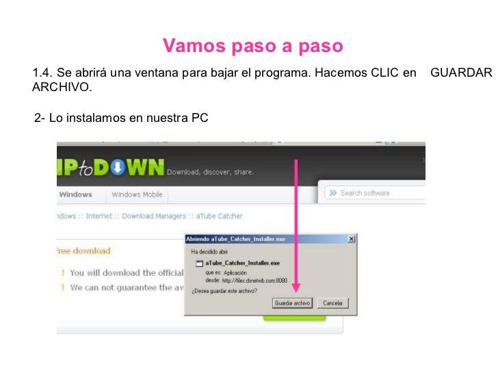 1.4. Se abrirá una ventana para bajar el programa. Hacemos CLIC en  GUARDAR ARCHIVO.  Vamos paso a paso 2- Lo instalamos e...