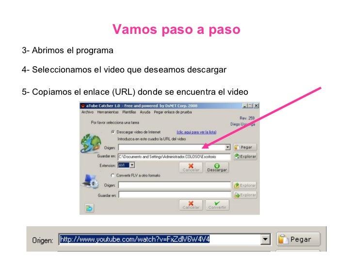 3- Abrimos el programa Vamos paso a paso 4- Seleccionamos el video que deseamos descargar 5- Copiamos el enlace (URL) dond...