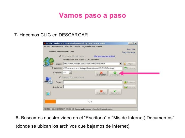 """Vamos paso a paso 7- Hacemos CLIC en DESCARGAR 8- Buscamos nuestro video en el """"Escritorio"""" o """"Mis de Internet) Documentos..."""