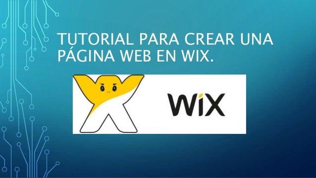 TUTORIAL PARA CREAR UNA PÁGINA WEB EN WIX.