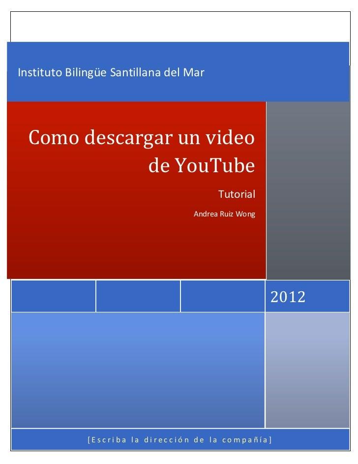 Instituto Bilingüe Santillana del Mar  Como descargar un video             de YouTube                                     ...