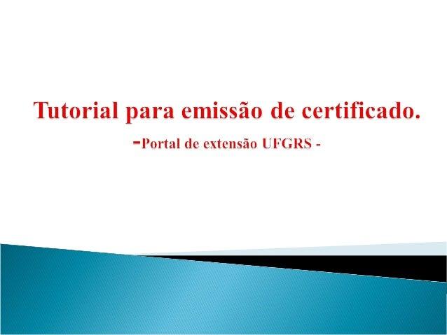Tutorial para emissão de certificado no portal de extensão