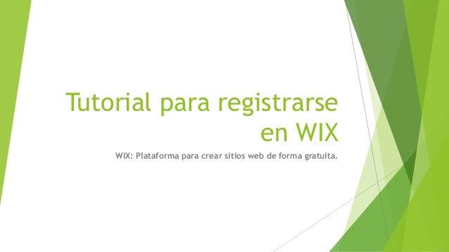 Tutorial para registrarse en WIX WIX: Plataforma para crear sitios web de forma gratuita.