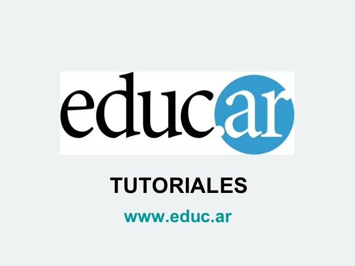 TUTORIALES www.educ.ar