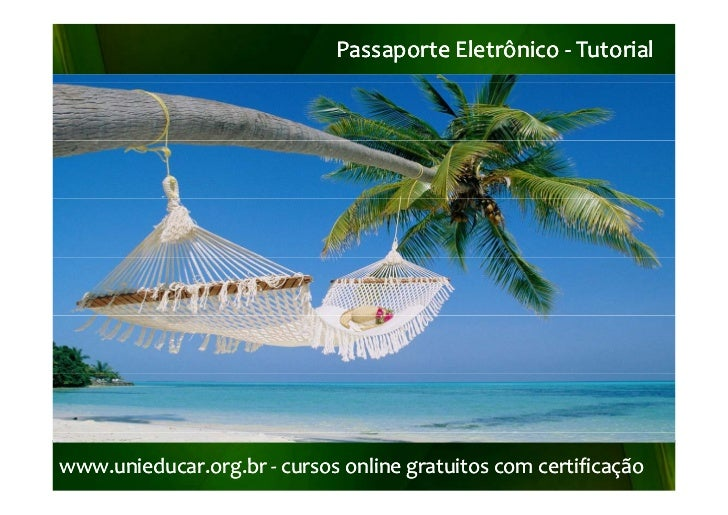 PassaporteEletrônico‐ Tutorial                             PassaporteEletrônico‐www.unieducar.org.br‐www.unieducar.or...