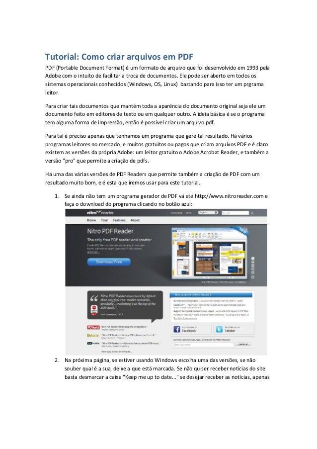 Tutorial: Como criar arquivos em PDF  PDF (Portable Document Format) é um formato de arquivo que foi desenvolvido em 1993 ...