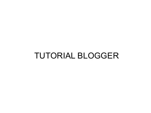 TUTORIAL BLOGGER
