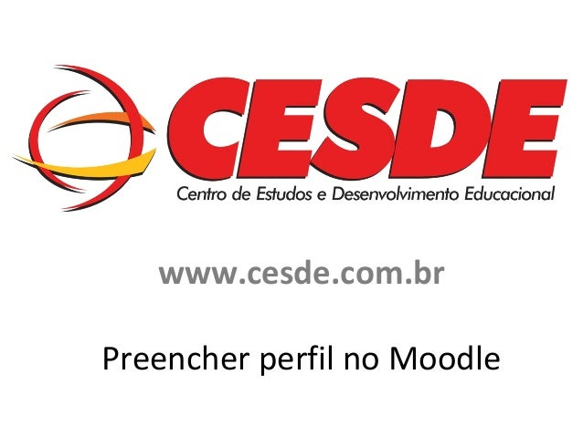 www.cesde.com.br Preencher perfil no Moodle