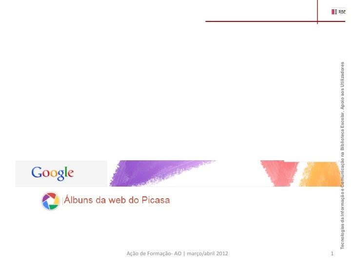 Ação de Formação- AO | março/abril 20121                                          Tecnologias da Informação e Comunicação ...
