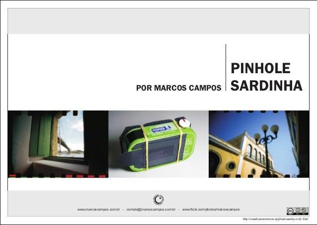 PINHOLE                                POR MARCOS CAMPOS                                    SARDINHAwww.marcoscampos.com.b...