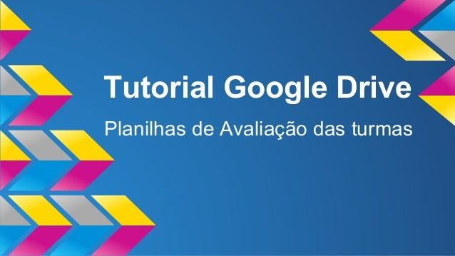 Tutorial Google Drive Planilhas de Avaliação das turmas