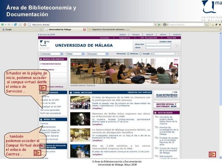 Situados en la página de  inicio, podemos acceder al campus virtual desde  el enlace de  Servicios … …  también  podemos a...